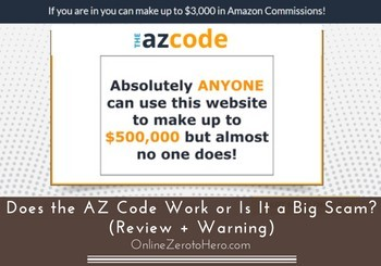 Does the AZ Code Work or Is It a Big Scam? (Review + Warning)