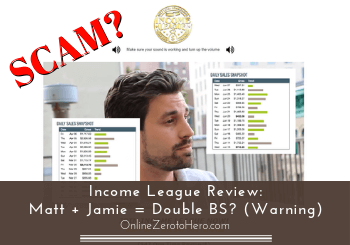 Income League Review: Matt + Jamie = Double BS? (Warning)