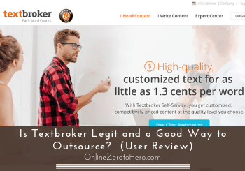 Is Textbroker Legit and a Good Way to Outsource?  (User Review)