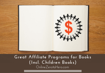 11 Great Affiliate Programs for Books (Incl. Children Books)​