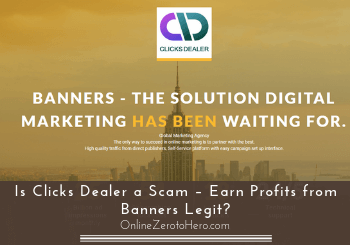 Is Clicks Dealer a Scam – Earn Profits from Banners Legit?