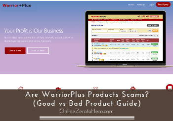Are WarriorPlus Products Scams? (Good vs Bad Product Guide)
