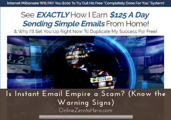 Is Instant Email Empire a Scam? (Know the Warning Signs)