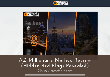 AZ Millionaire Method Review (Hidden Red Flags Revealed)