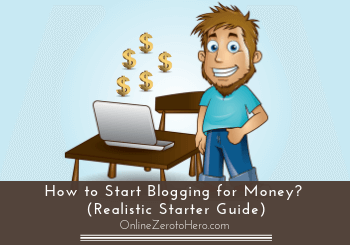 How to Start Blogging for Money? (Realistic Starter Guide)