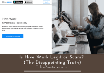 Is Hive Work Legit or Scam? (The Disappointing Truth)