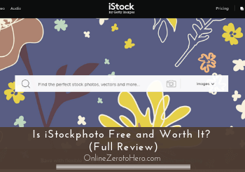Is iStockphoto Free and Worth It? (Full Review)