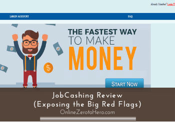 JobCashing Review (Exposing the Big Red Flags)