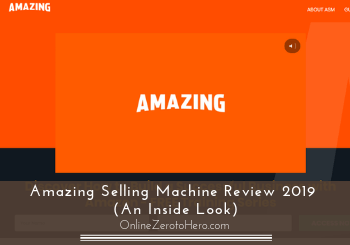 Amazing Selling Machine Review 2019 (An Inside Look)