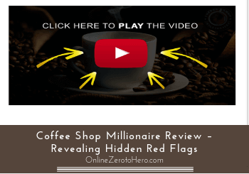 Coffee Shop Millionaire Review – Revealing Hidden Red Flags