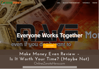 Make Money Even Review – Is It Worth Your Time? (Maybe Not)
