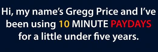 10 minute paydays gregg price creator