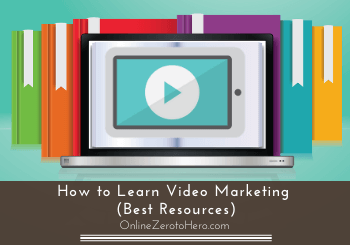 How to Learn Video Marketing (Best Resources)
