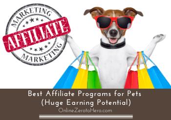 13 Best Affiliate Programs for Pets (Huge Earning Potential)