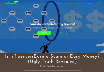 Is InfluencersEarn a Scam or Easy Money? (Ugly Truth Revealed)